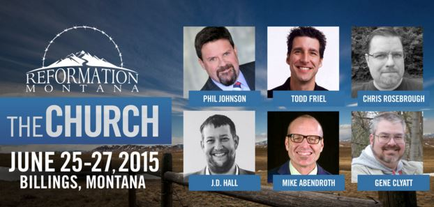 Reformation Montana Conference, Phil Johnson, Todd Friel, Chris Rosebrough, JD Hall, Gene Clyatt,