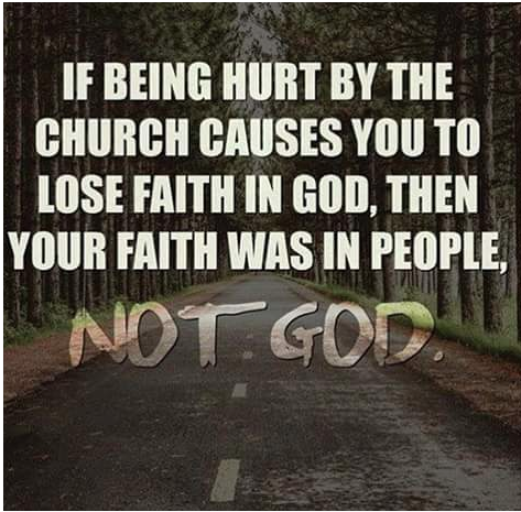 If Being Hurt by the Church Causes You to Lose Faith in God ...