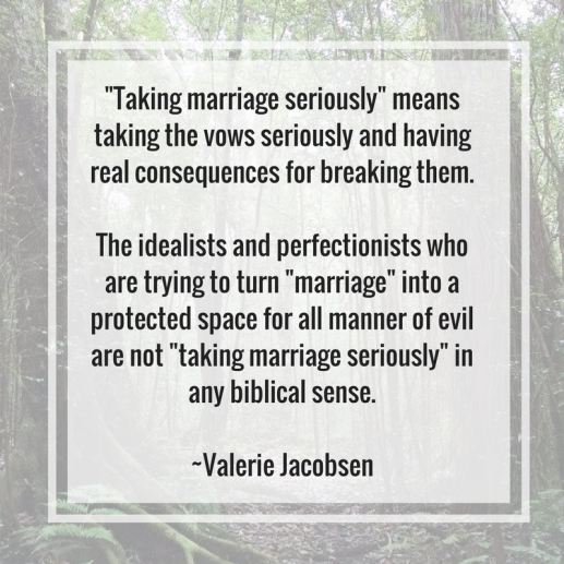 -Taking marriage seriously- means taking the vows seriously and having real consequences for breaking them. The idealists and perfectionists who are trying to turn -marriage- into a protected space for all man.png